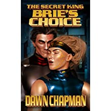 Brie's Choice (Tales from the Secret King Book 3)