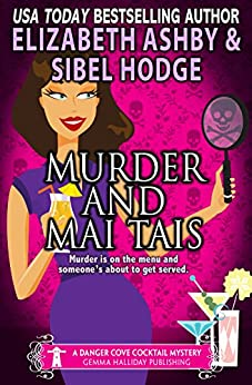 Murder and Mai Tais: a Danger Cove Cocktail Mystery by [Hodge, Sibel, Ashby, Elizabeth]