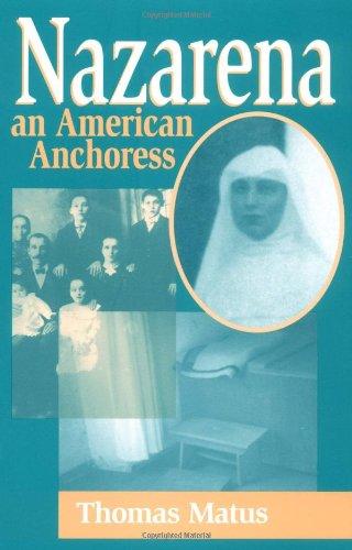 Nazarena: An American Anchoress por Thomas Matus