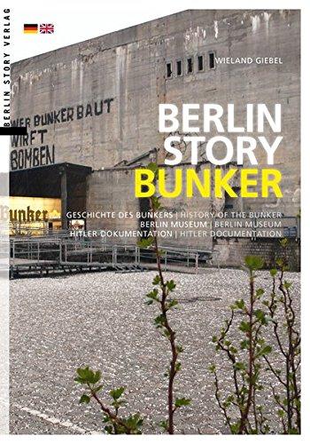 Berlin Story Bunker: Geschichte des Bunkers, Hitler-Dokumentation, Berlin Museum - History of the Bunker, Hitler documentation, Berlin Museum
