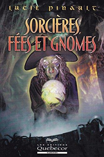 Sorcières, fées et gnomes
