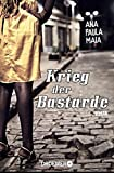 Krieg der Bastarde: Roman - Ana Paula Maia