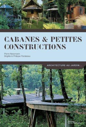 Cabanes et petites constructions par Pierre Nessmann