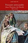 Femmes normandes dans l'histoire du Duché par Deuve