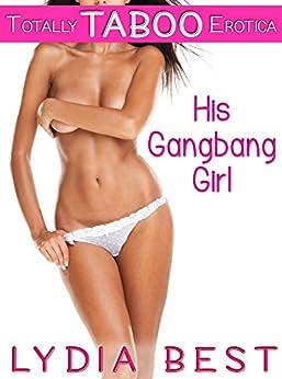 His Gangbang Girl: Totally TABOO Erotica (English Edition) par [Best, Lydia]