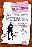 My favorite Mistake - Der beste Fehler meines Lebens von Chelsea M Cameron