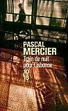 Train de nuit pour Lisbonne de Pascal MERCIER (20 février 2008) Poche