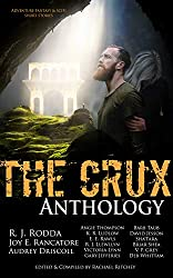 The Crux Anthology: Adventure Science Fiction & Fantasy Stories from 16 International Authors (English Edition)