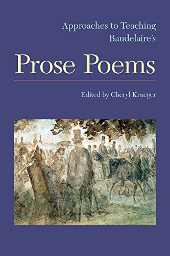 Aproaches to Teaching Baudelaire's Prose Poems (Approaches to Teaching World Literature, Band 142)