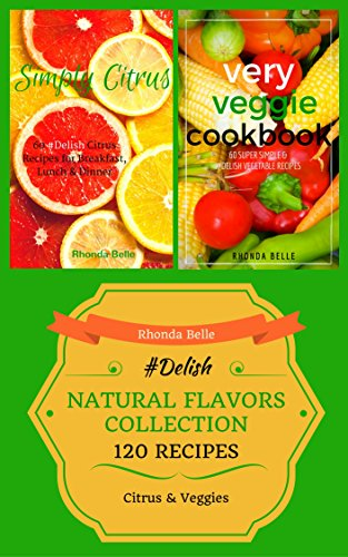 natural-flavors-collection-citrus-veggie-120-delish-recipes-english-edition