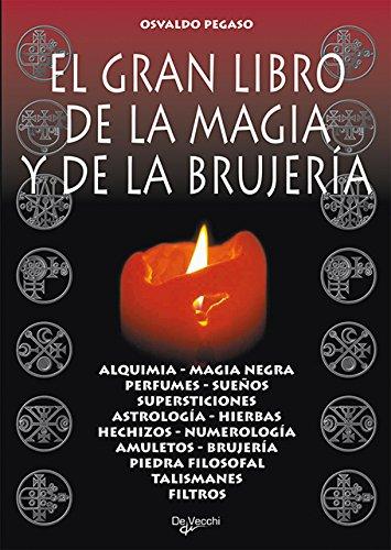 El gran libro de la magia y de la brujería por Osvaldo Pegaso