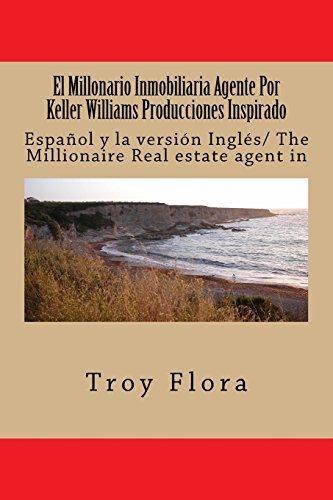 El Millonario Inmobiliaria Agente Por Keller Williams Producciones Inspirado: Espa?ol y la versi?n Ingl?s/ The Millionaire Real estate agent in (Spanish Edition) by Troy Flora (2016-03-04)