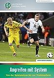 Angreifen mit System: Von der Spielanalyse bis zur Trainingsform (DFB-Fachbuchreihe) Bild
