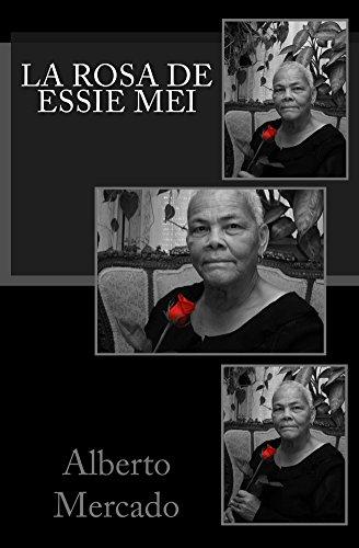 La Rosa de Essie Mei por Alberto Mercado