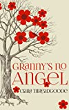Granny's No Angel (The Second Diary) by Ciara Threadgoode