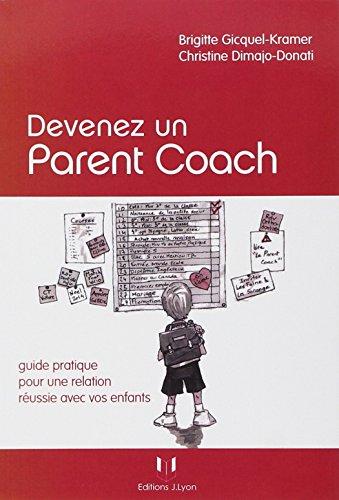 Devenez un parent coach : Guide pratique pour une relation réussie avec vos enfants