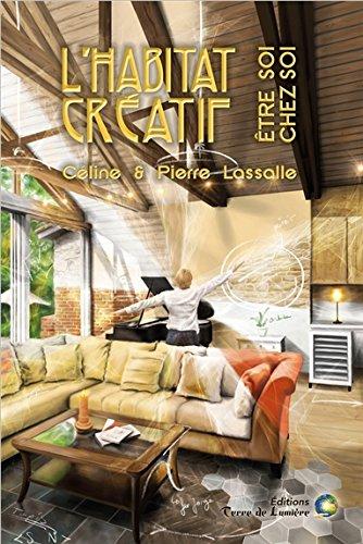 L'habitat créatif - Etre soi chez soi par Lassalle Céline