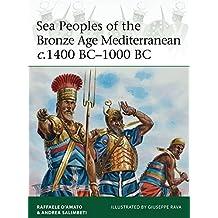 Sea Peoples of the Bronze Age Mediterranean c.1400 BC-1000 BC (Elite) by Raffaele D'Amato (2015-02-17)