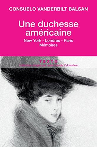Une duchesse américaine: New-York - Londres - ParisMémoires