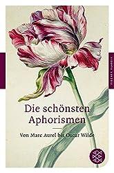 Die schönsten Aphorismen: Von Marc Aurel bis Oscar Wilde (Fischer Klassik)