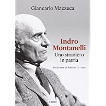 Indro Montanelli. Uno straniero in patria