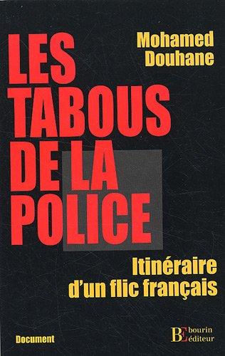 Les tabous de la police : Itinéraire d'un flic français