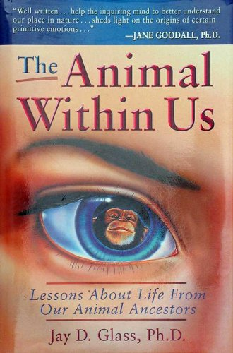 The Animal Within Us: Lessons About Life From Our Animal Ancestors (English Edition) PDF Books