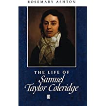 The Life of Samuel Taylor Coleridge: A Critical Biography (Wiley Blackwell Critical Biographies) by Rosemary Ashton (1996-01-23)