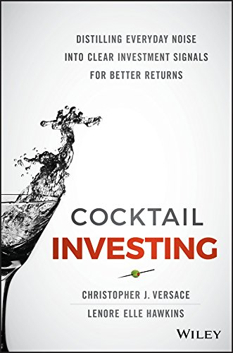 Cocktail Investing: Distilling Everyday Noise into Clear Investment Signals for Better Returns (English Edition)