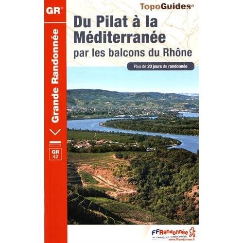 Du Pilat à la Méditerranée par les balcons du Rhône : GR 42