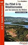 Du Pilat à la Méditerranée par les balcons du Rhône : GR 42 par Fédération française de la randonnée pédestre