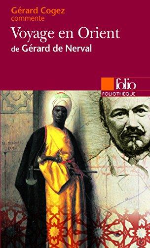 Voyage en Orient de Gérard de Nerval (Essai et dossier)