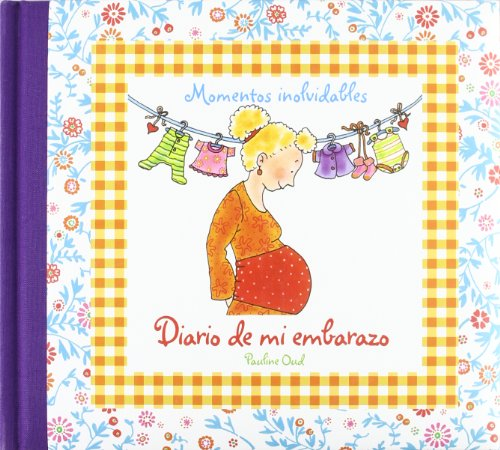Diario de mi embarazo (Momentos Inolvidables) por Pauline Oud
