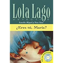 Colección Lola Lago ¿Eres tú, María?. Libro + CD: Eres Tu, Maria? (Ele- Lecturas Gradu.Adultos)