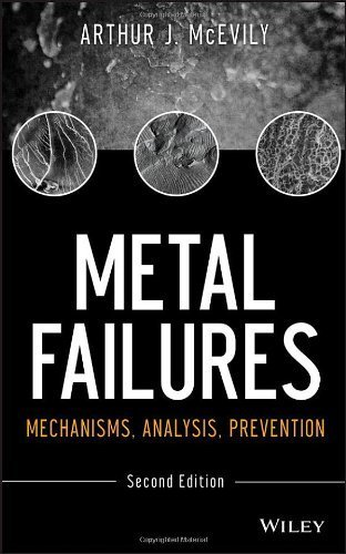 Metal Failures: Mechanisms, Analysis, Prevention 2nd edition by McEvily, Arthur J., Kasivitamnuay, Jirapong (2013) Hardcover
