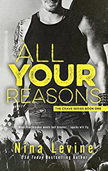All Your Reasons (Crave Book 1) by [Levine, Nina]
