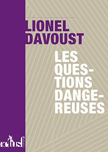 Les Questions dangereuses par Lionel DAVOUST
