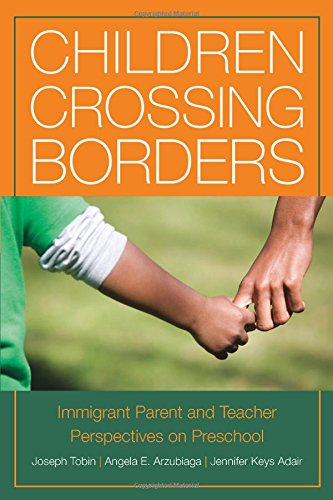 Children Crossing Borders: Immigrant Parent and Teacher Perspectives on Preschool for Children of Immigrants