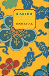 Kinfolk: A Novel of China (Oriental Novels of Pearl S. Buck) by Pearl S. Buck (1996-12-01)