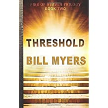 Threshold: Volume 2 (Fire of Heaven Trilogy) by Bill Myers (2015-05-19)