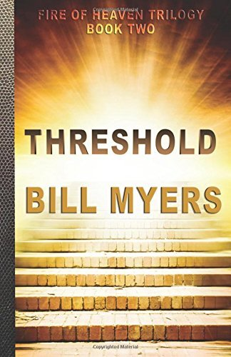 threshold-volume-2-fire-of-heaven-trilogy-by-bill-myers-2015-05-19