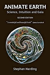Animate Earth: Science, Intuition and Gaia by Stephan Harding (2009-03-01)
