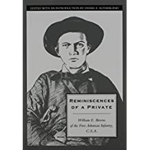 Reminiscences of a Private: William E. Bevens of the First Arkansas Infantry C.S.A.