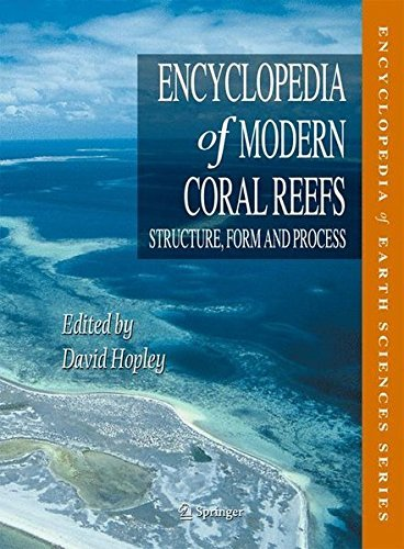 Encyclopedia of Modern Coral Reefs: Structure, Form and Process (Encyclopedia of Earth Sciences Series) (2011-01-19)