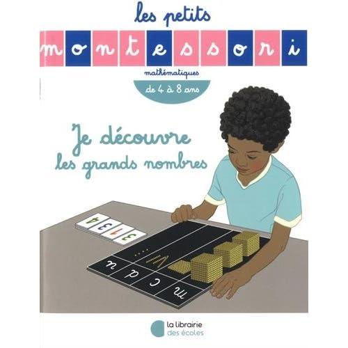 Les Petits Montessori : Je découvre les grands nombres