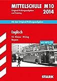 Abschluss-Prüfungsaufgaben Hauptschule/Mittelschule Bayern / Englisch 10. Klasse - M-Zug mit MP3-CD 2014: M10, Mit den Original-Prüfungsaufgabenund Training