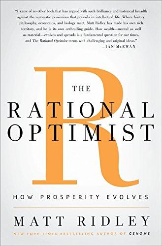The Rational Optimist: How Prosperity Evolves.