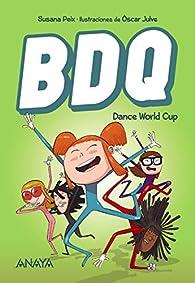 BDQ 2. Dance World Cup  - Narrativa Infantil) par Susana Peix