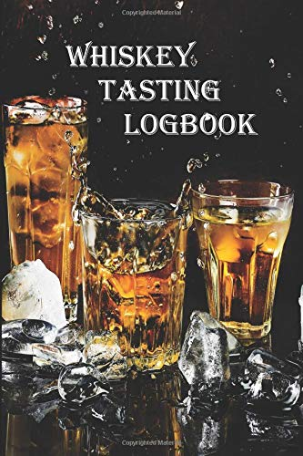 Whiskey Tasting Logbook: A small notebook or diary for every enthusiastic whisky lover