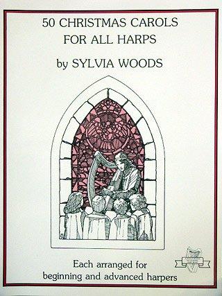 50 CHRISTMAS CAROLS FOR ALL HARPS - arrangiert für Harfe [Noten/Sheetmusic] Komponist : WOODS SYLVIA
